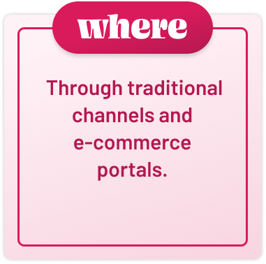 Through traditional channels and ecommerce portals
